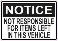 Not Responsible for Items left in Vehicle