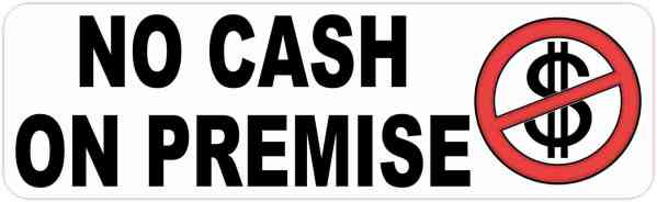 No Cash on Premise Magnet