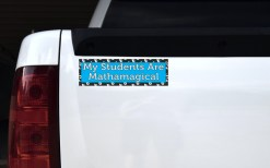 My Students Are Mathamagical Bumper Sticker