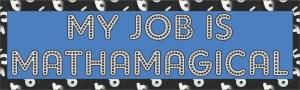 My Job Is Mathamagical Magnet