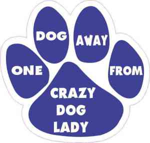 One Dog Away from Crazy Dog Lady Vinyl Sticker
