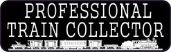 Professional Train Collector Vinyl Sticker