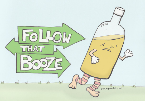 Follow That Booze! To where you may ask? Only the booze knows.
