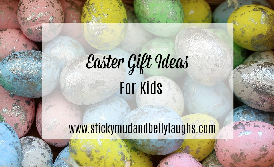 Awesome easter gift ideas for kids sticky mud and belly laughs awesome easter gift ideas for kids negle Gallery