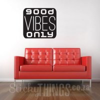 Office Wall Sticker: Good Vibes Only - StickyThings.co.za