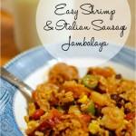 RECIPE: Easy Shrimp and Italian Sausage Jambalaya