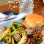 RECIPE | Sausage, Red Potato, & Broccoli Bake