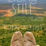 Being Still | Becoming Like a Child