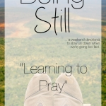 Being Still | Learning to Pray