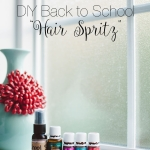 "Back to School Recipe | DIY ""Hair Spritz"" with Essential Oils"