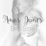 Amos's Birth Story (& Link-Up)