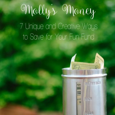 Molly's Money | 7 Unique and Creative Ways to Save for Your Fun Fund