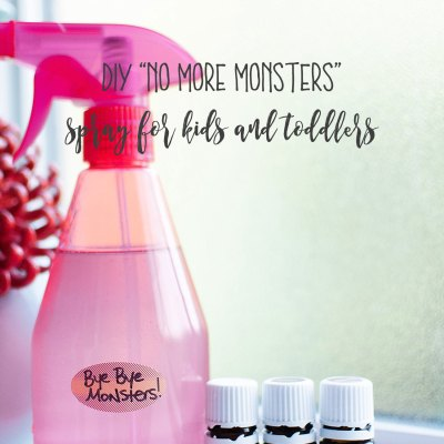 "DIY ""No More Monsters!"" Spray with Essential Oils for Toddlers and Kids"