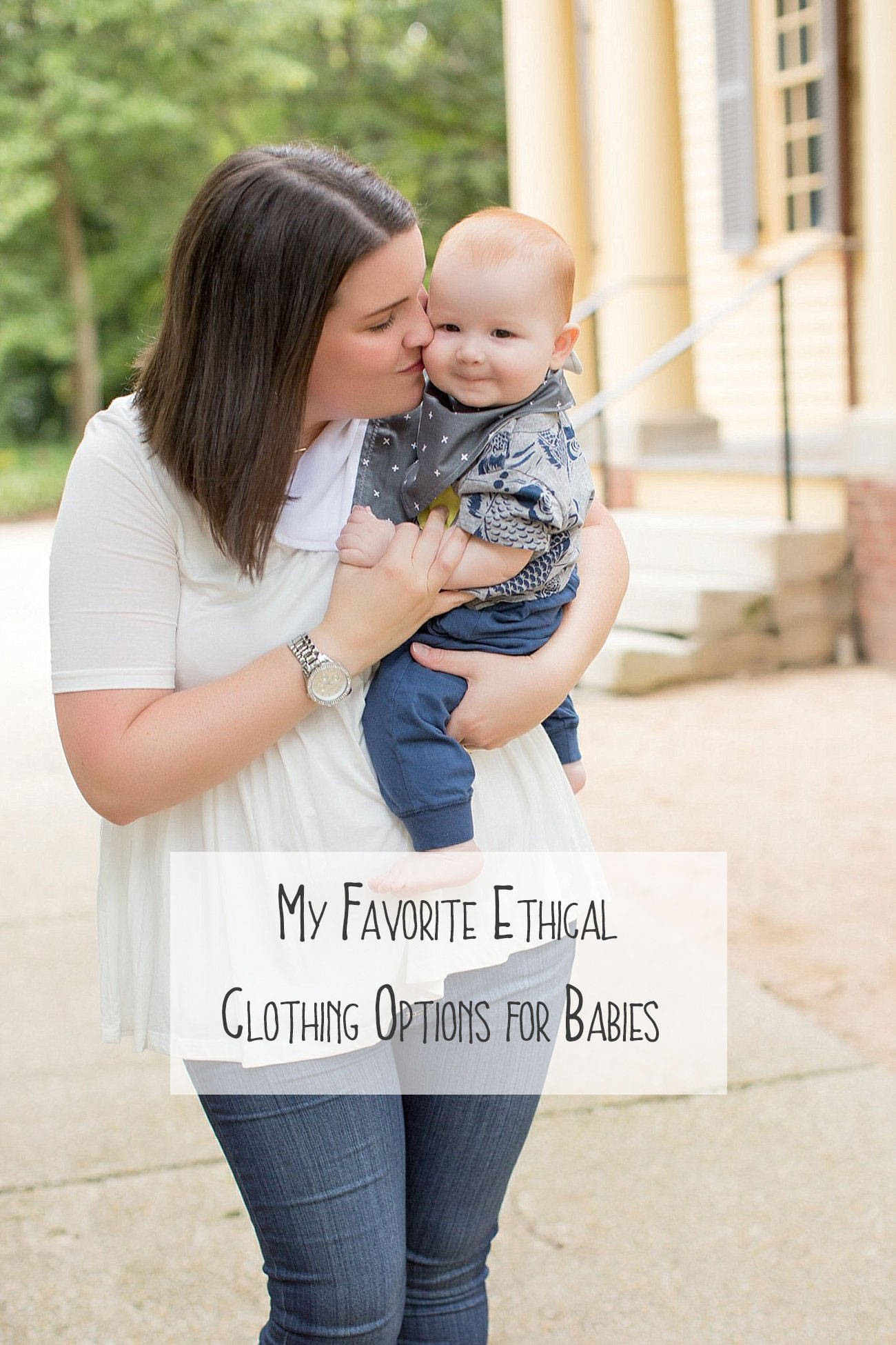 Some of my Favorite Ethical Clothing Options for Babies - #FashionForGood Friday