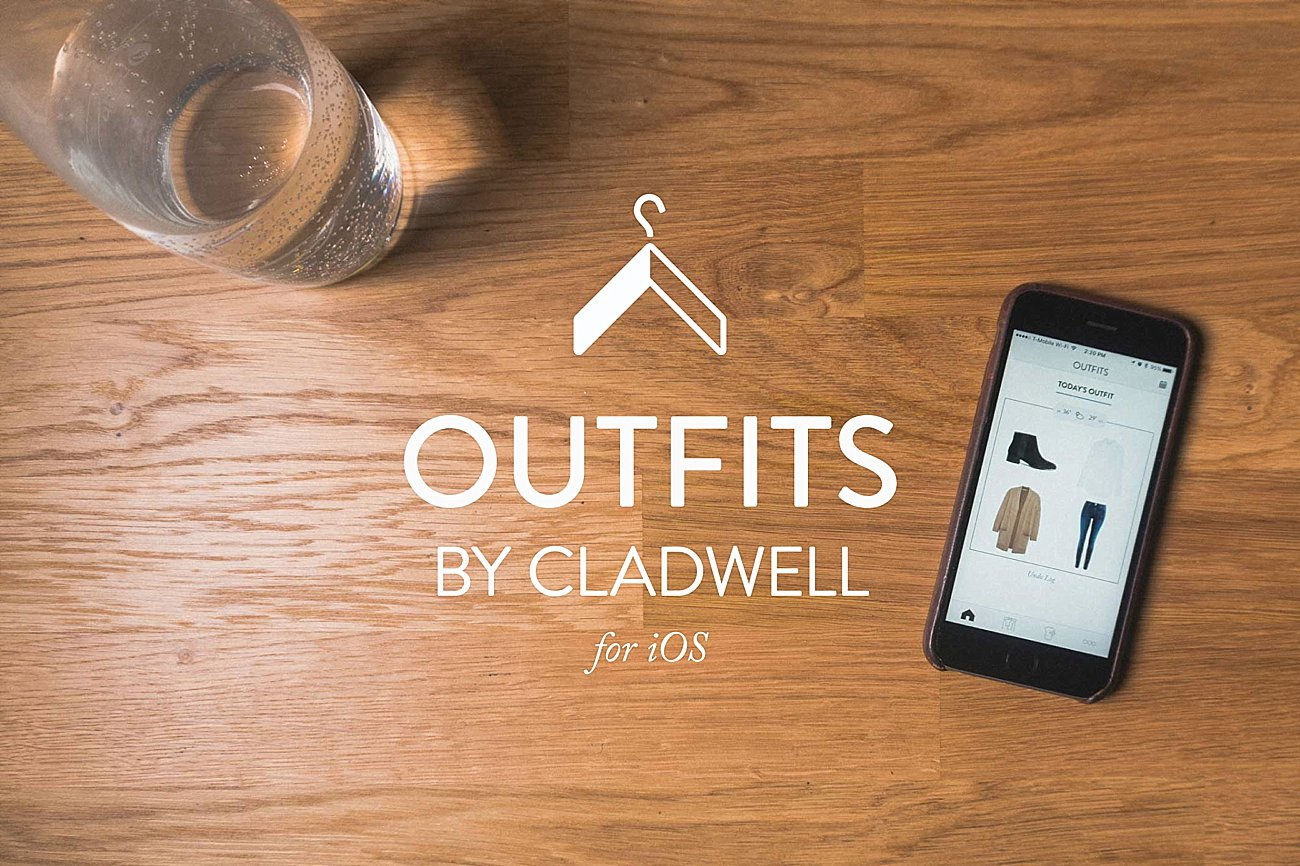 What To Wear. Every day, Outfits by Cladwell app for iOS will send you outfit ideas based on what you currently own, what the weather is like, and how often you wear an item. (2)