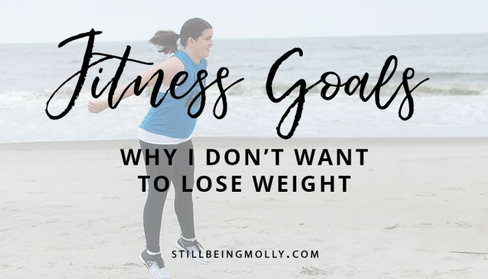 Why I Don't Want to Lose Weight