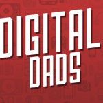 Digital Dads Podcast