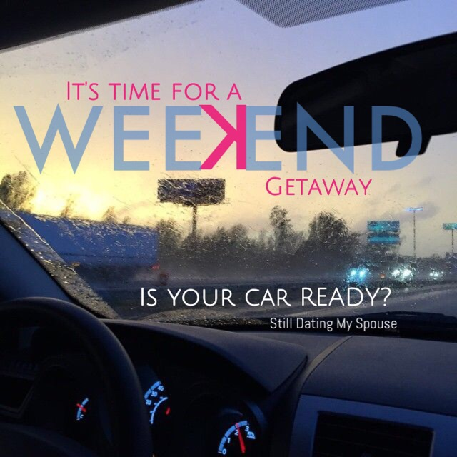 Weekend Getaway, is your car ready