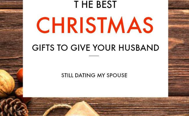 The Best Christmas Gifts For Husbands