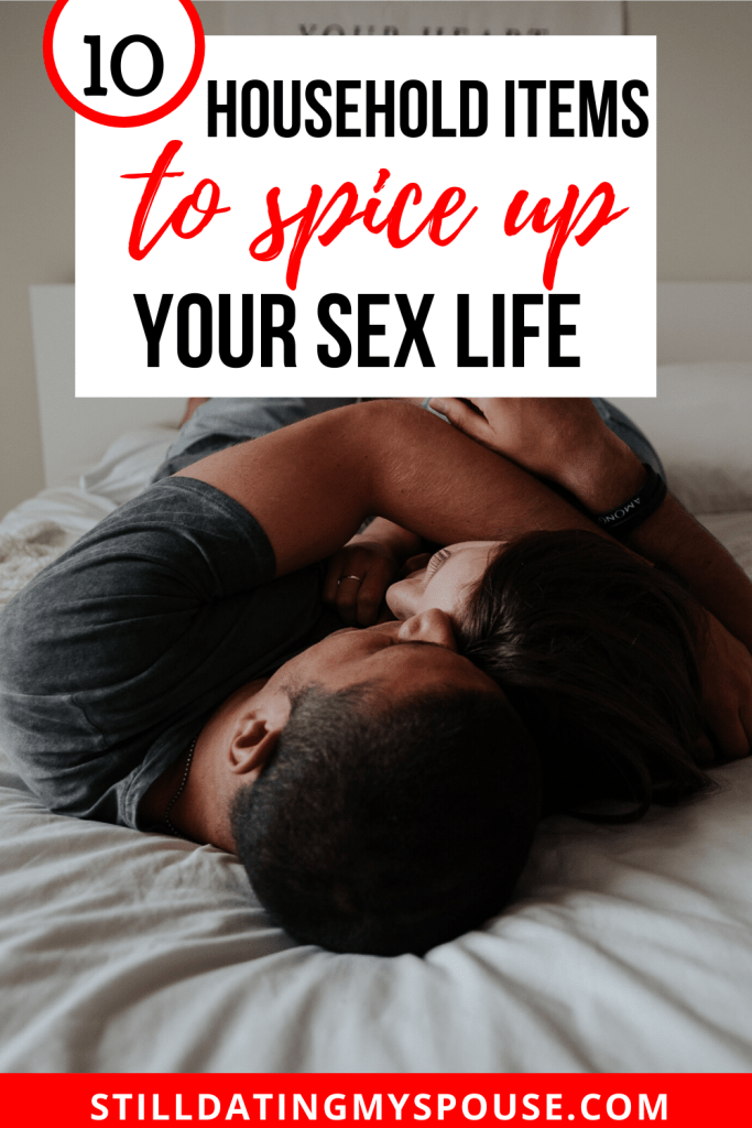Have Better Sex Tonight: Fun Ways to Spice Up Sex Using Household Items
