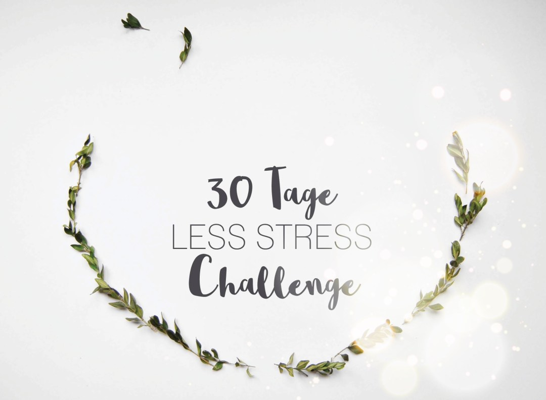 30 Tage Less Stress Challenge