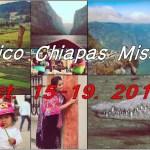 Mexico Chiapas Mission 2017