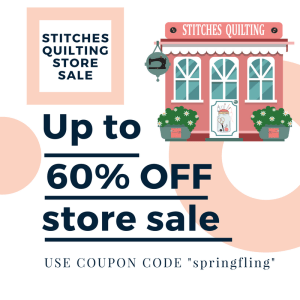 Stitches Quilting Spring Sale