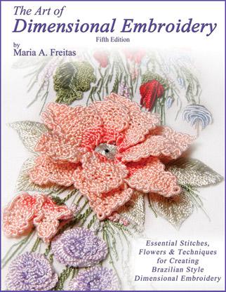 Art Of Dimensional Embroidery Maria Freitas
