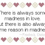 Always Some Madness in Love