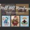 Mill Hill Mondays Perpetual Stitch-a-Long