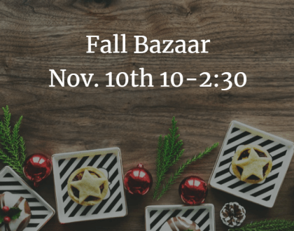 FALL BAZAAR – Saturday, November 10th 10:00 – 2:30