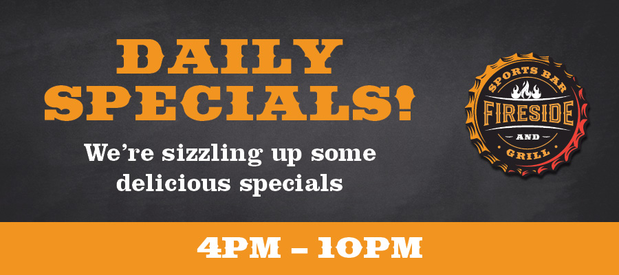 Fireside Daily Specials