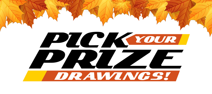Pick Your Prize Drawings!