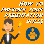 A list of tips to improve presentations skills