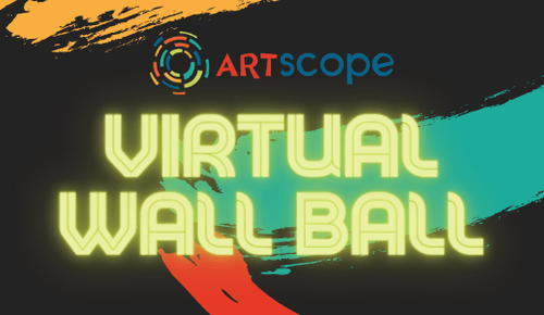 Artscope Presents Virtual Wall Ball Event | March 6, 2021