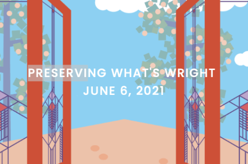 Preserving What's Wright | June 6, 2021