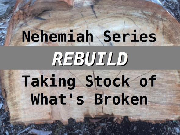 nehemiah 2 9 20 taking stock of what s broken st lukes frankston