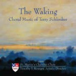 The Waking: Choral Music of Terry Schlenker