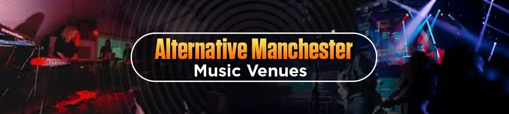 Alternative music Manchester