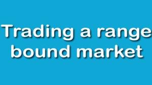 Trading A Range Bound Market