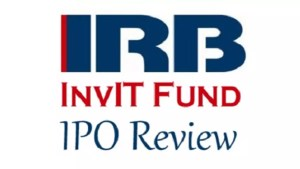 IRB InvIT Fund IPO Review