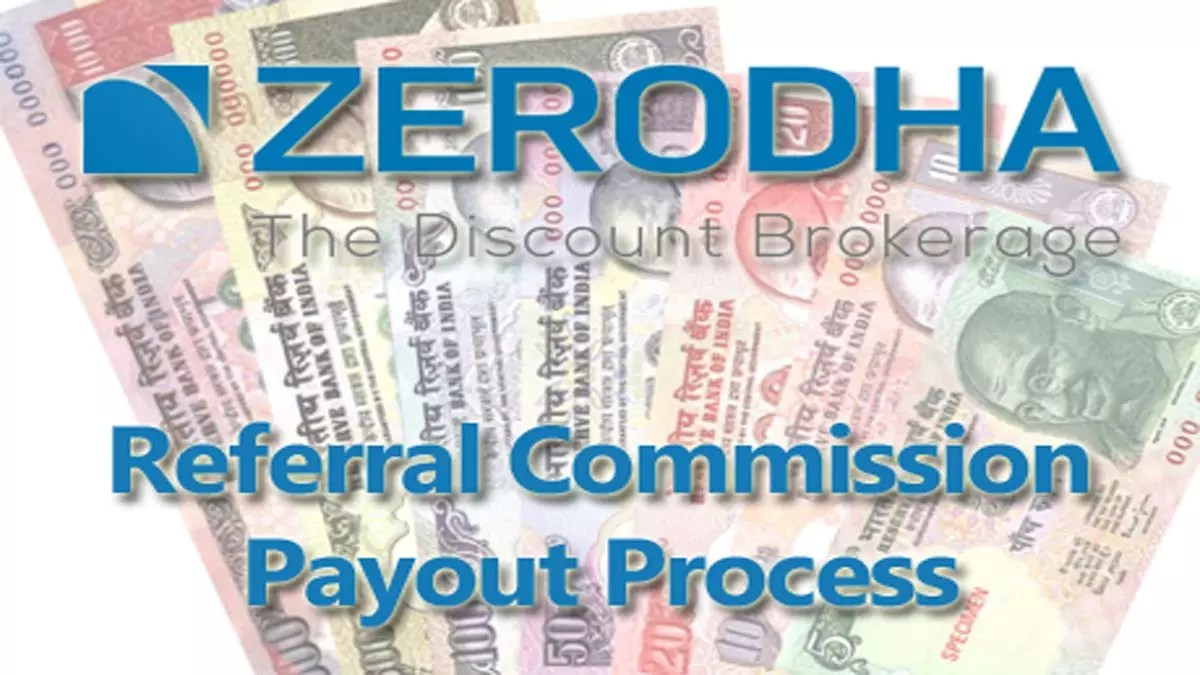 Zerodha Referral Commission & Zerodha Referral Payout