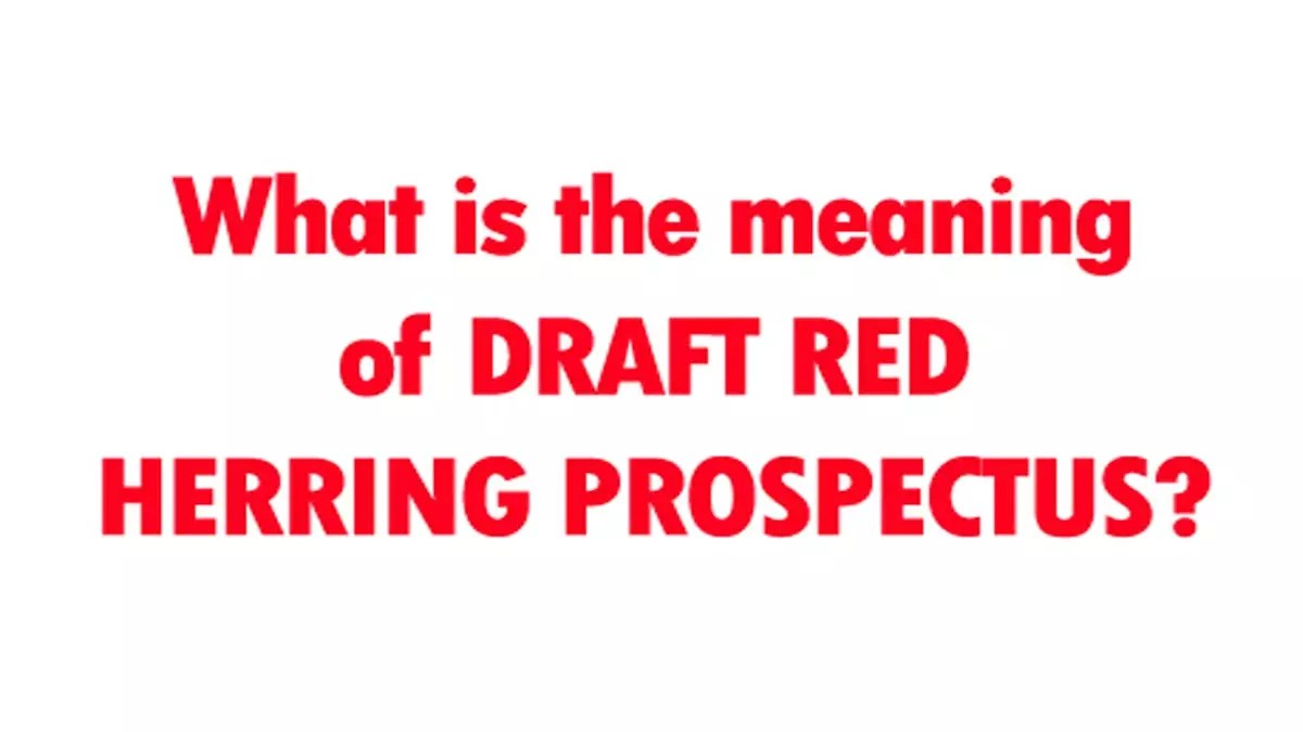 Draft Red Herring Prospectus (DRHP) Meaning