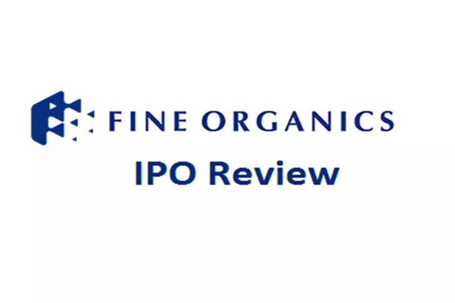 Fine Organics Limited IPO Review