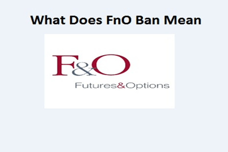 What Does FnO Ban Mean-pic