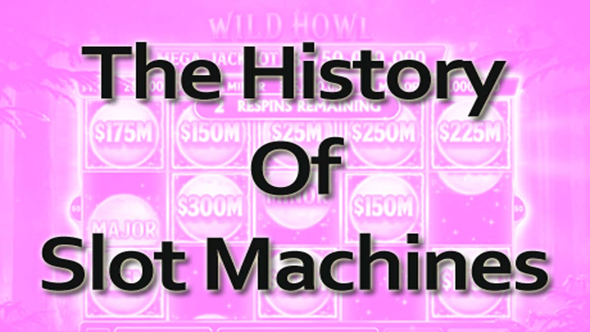 The History Of Slot Machines And Their Features
