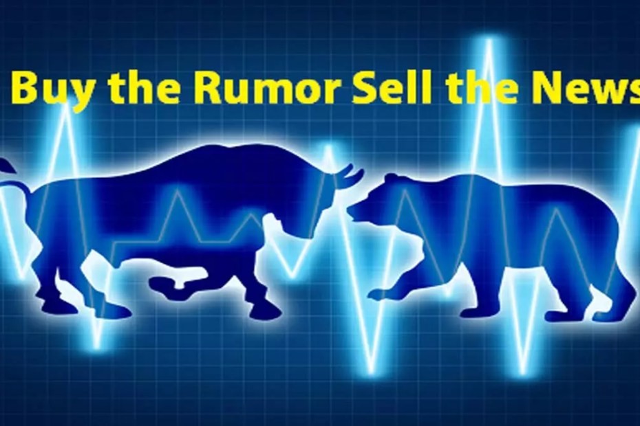 Buy the Rumor Sell the News