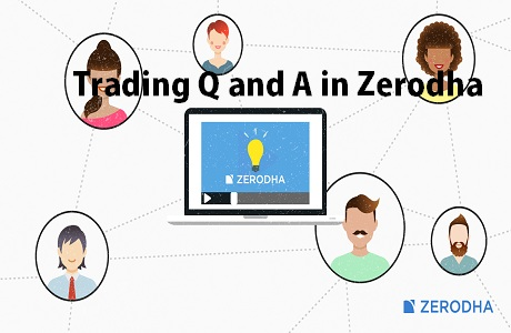 Trading Q and A in Zerodha