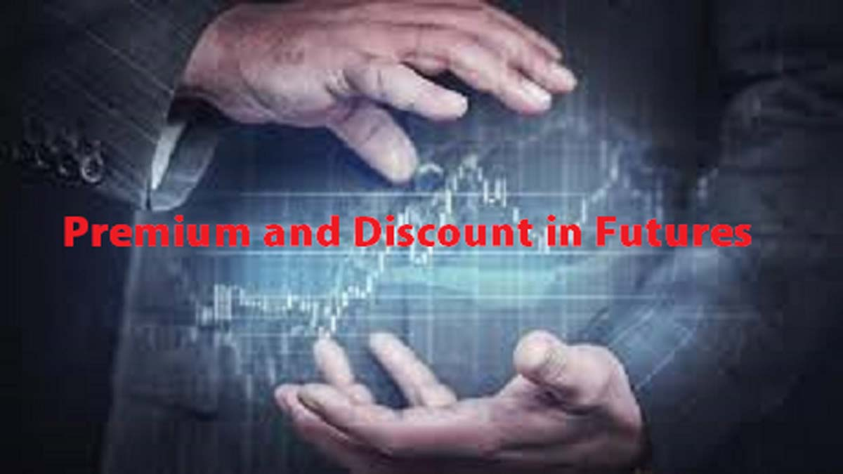 What is Premium and Discount in Futures Market?