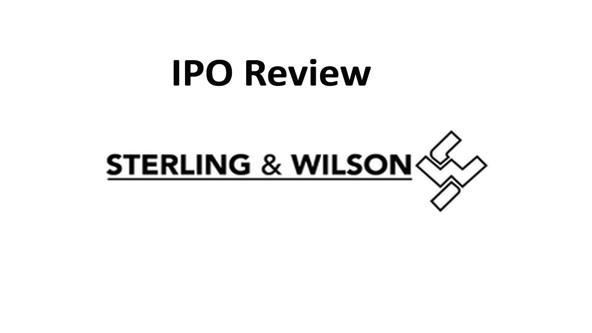 Sterling and Wilson Solar IPO Review, Price, DRHP, GMP